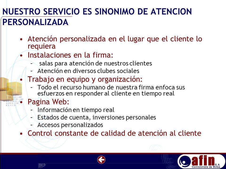 NUESTRO SERVICIO ES SINONIMO DE ATENCION PERSONALIZADA
