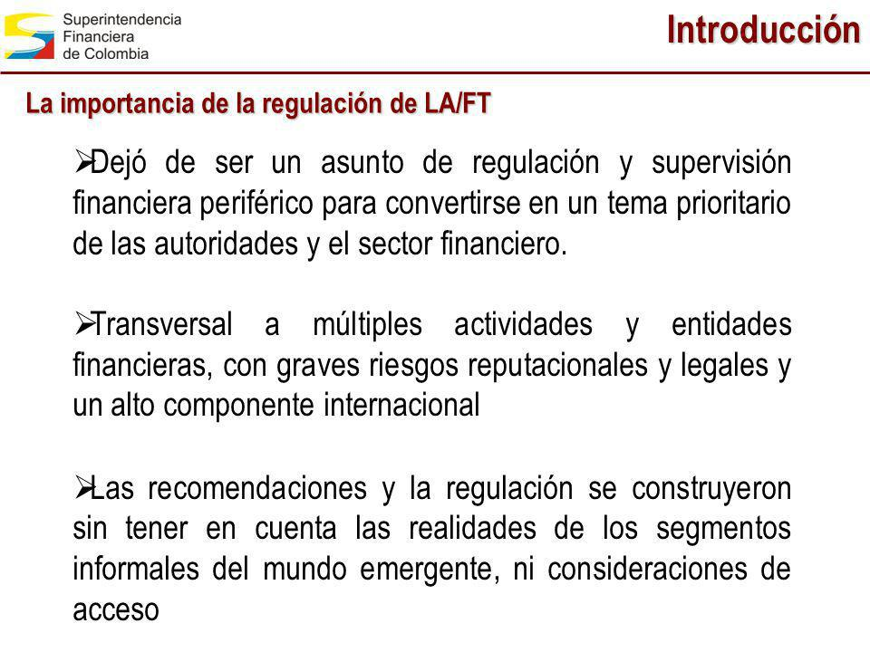 Introducción La importancia de la regulación de LA/FT.