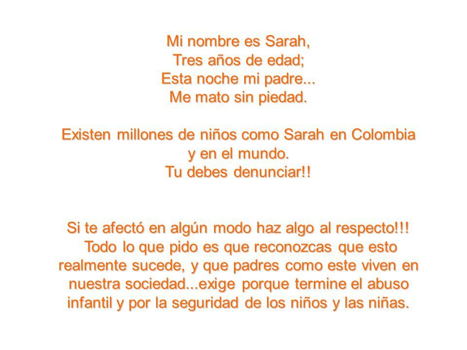 Mi nombre es Sarah, Tres años de edad;
