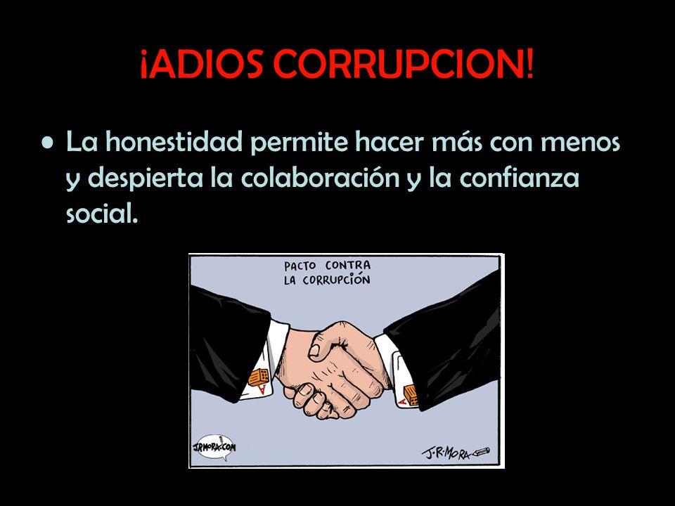 ¡ADIOS CORRUPCION.