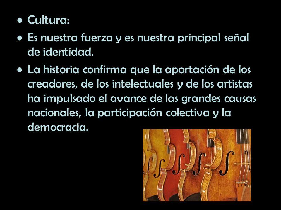 Cultura: Es nuestra fuerza y es nuestra principal señal de identidad.