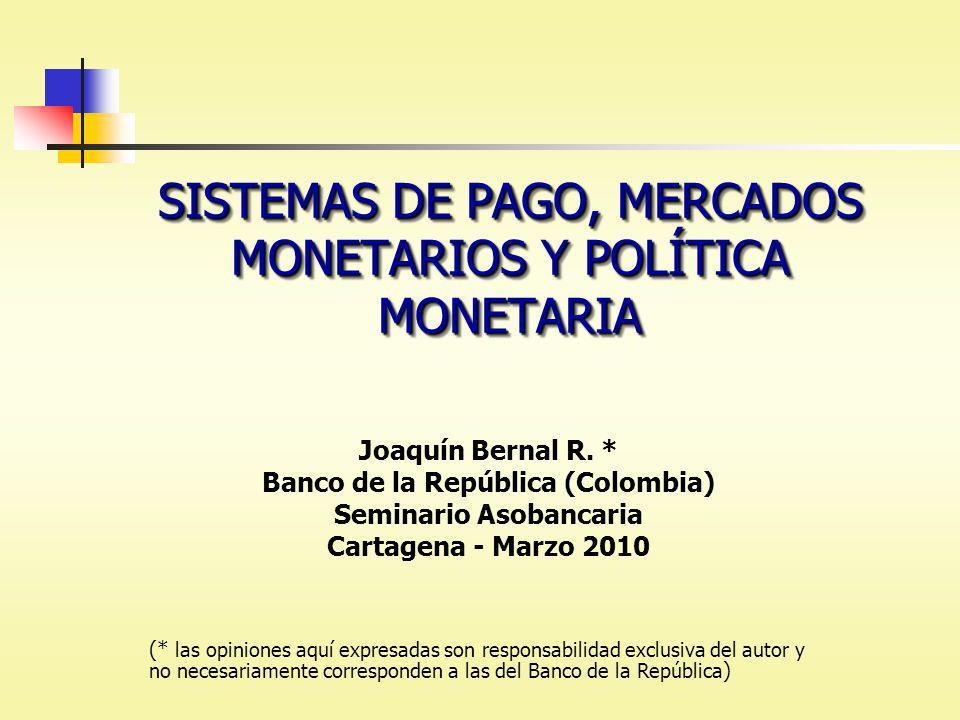 SISTEMAS DE PAGO, MERCADOS MONETARIOS Y POLÍTICA MONETARIA