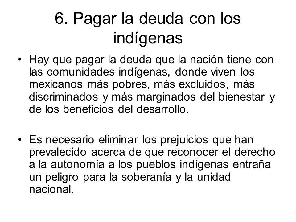 6. Pagar la deuda con los indígenas