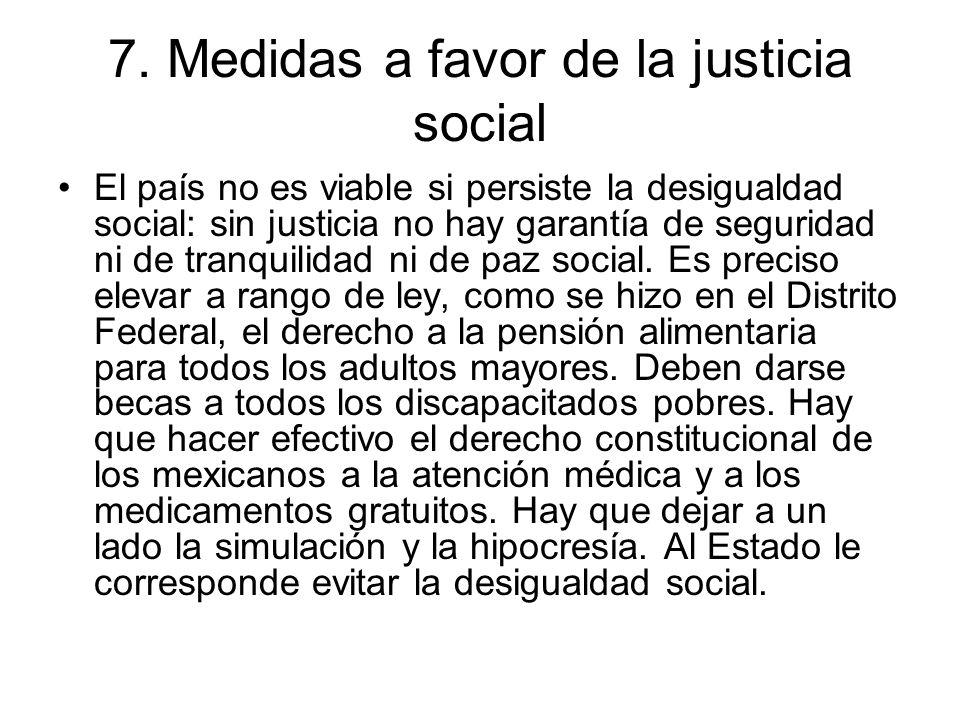 7. Medidas a favor de la justicia social