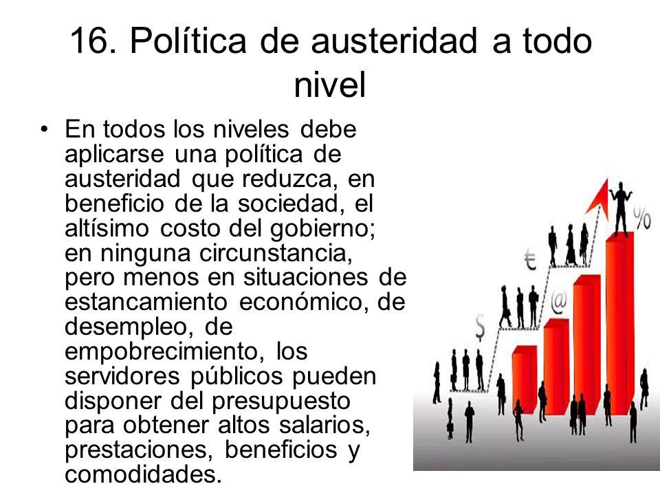 16. Política de austeridad a todo nivel