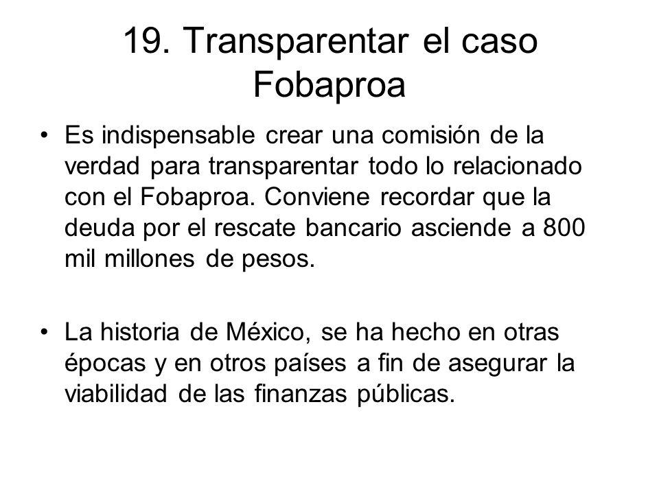 19. Transparentar el caso Fobaproa