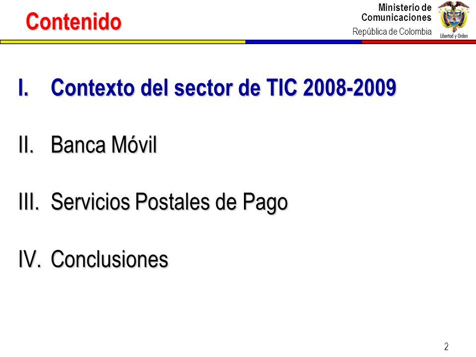 Contenido Contexto del sector de TIC 2008-2009 Banca Móvil Servicios Postales de Pago Conclusiones