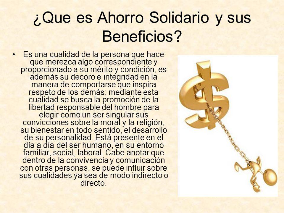 ¿Que es Ahorro Solidario y sus Beneficios