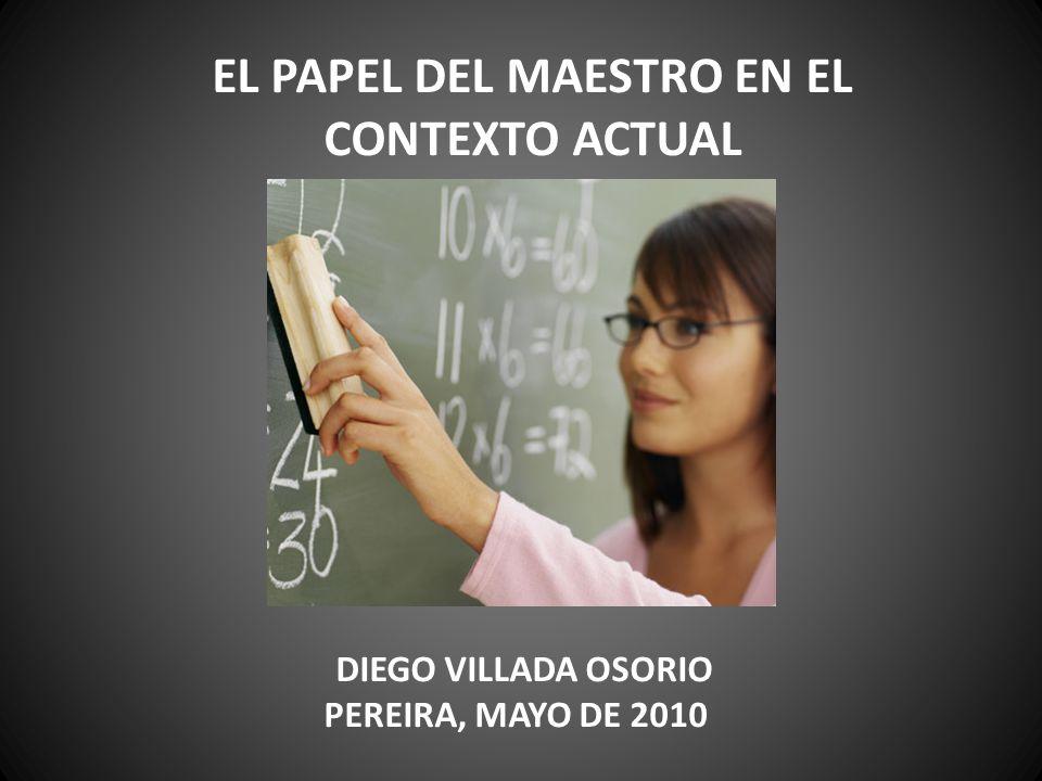 EL PAPEL DEL MAESTRO EN EL CONTEXTO ACTUAL