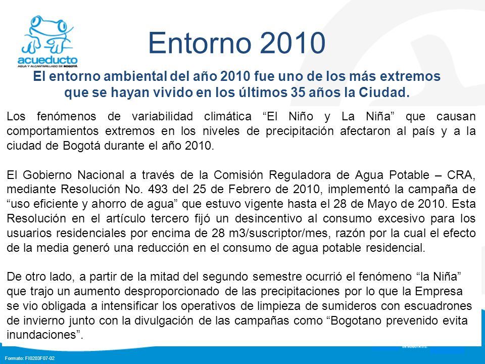 Entorno 2010 El entorno ambiental del año 2010 fue uno de los más extremos que se hayan vivido en los últimos 35 años la Ciudad.