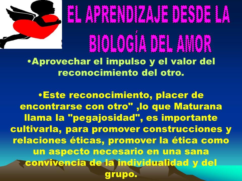 EL APRENDIZAJE DESDE LA BIOLOGÍA DEL AMOR