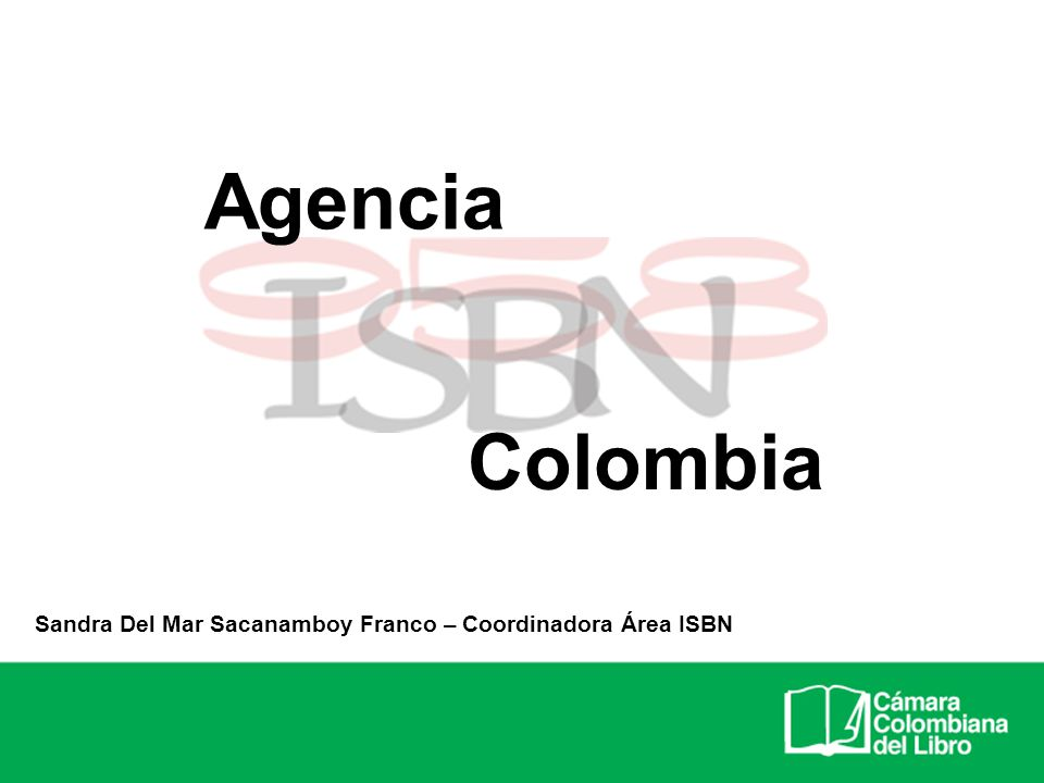 Agencia Colombia Sandra Del Mar Sacanamboy Franco – Coordinadora Área ISBN