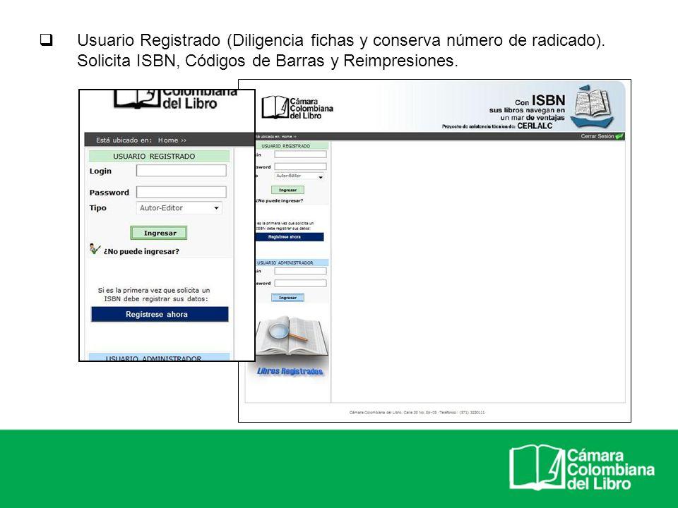 Usuario Registrado (Diligencia fichas y conserva número de radicado)