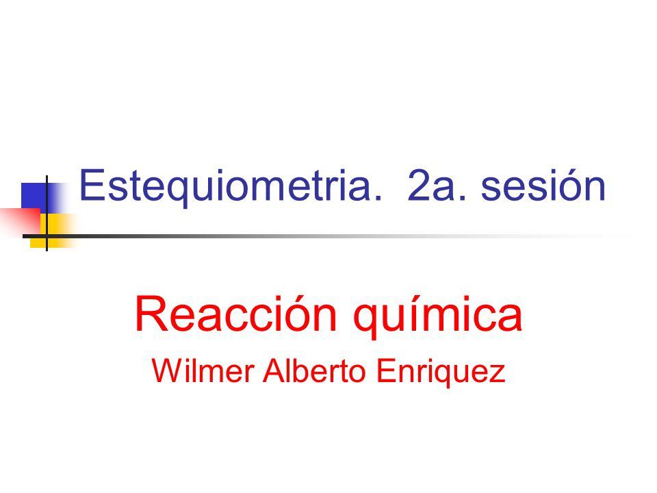 Estequiometria. 2a. sesión