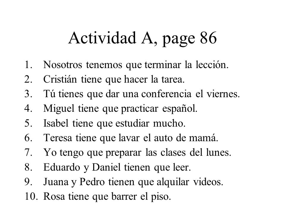 Actividad A, page 86 Nosotros tenemos que terminar la lección.