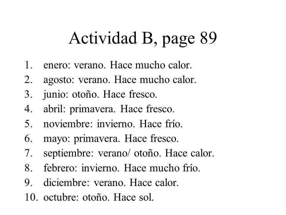 Actividad B, page 89 enero: verano. Hace mucho calor.