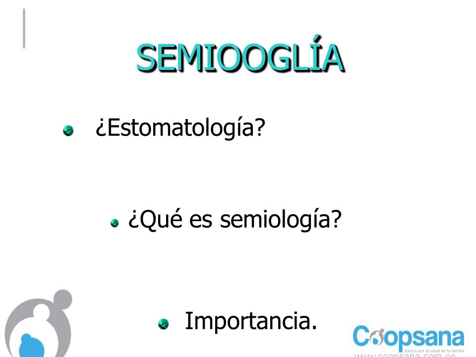 SEMIOOGLÍA ¿Estomatología ¿Qué es semiología Importancia.