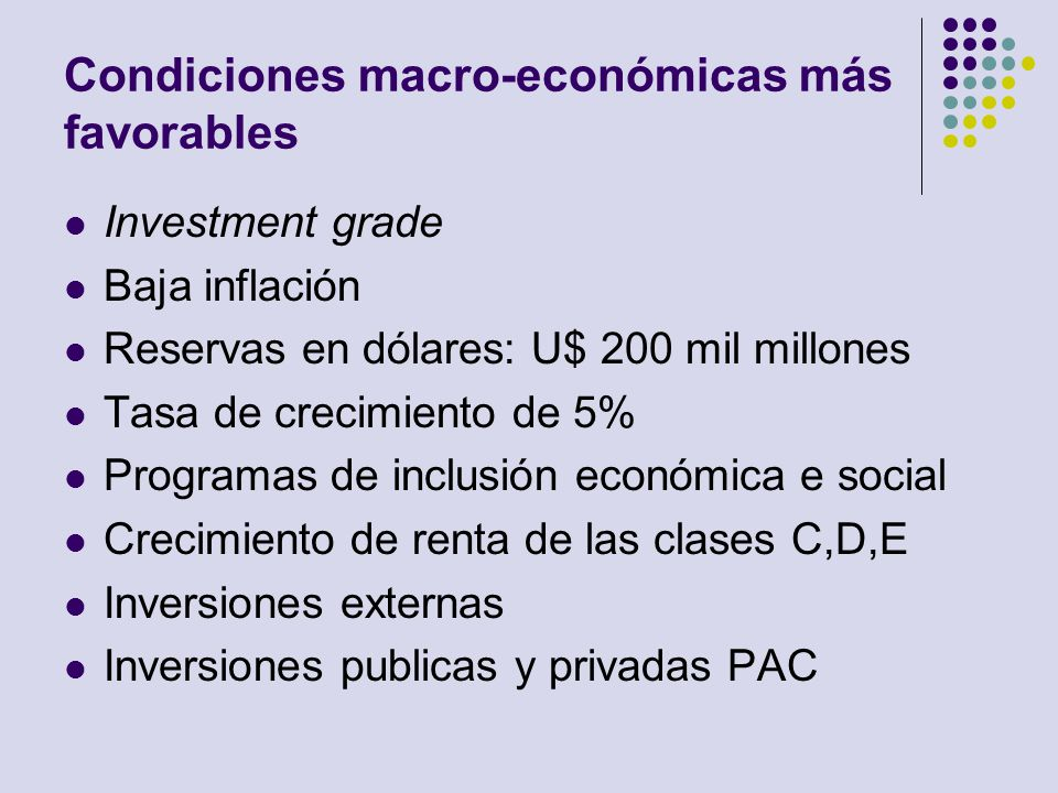 Condiciones macro-económicas más favorables
