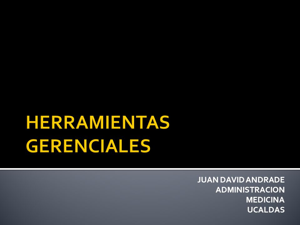 HERRAMIENTAS GERENCIALES