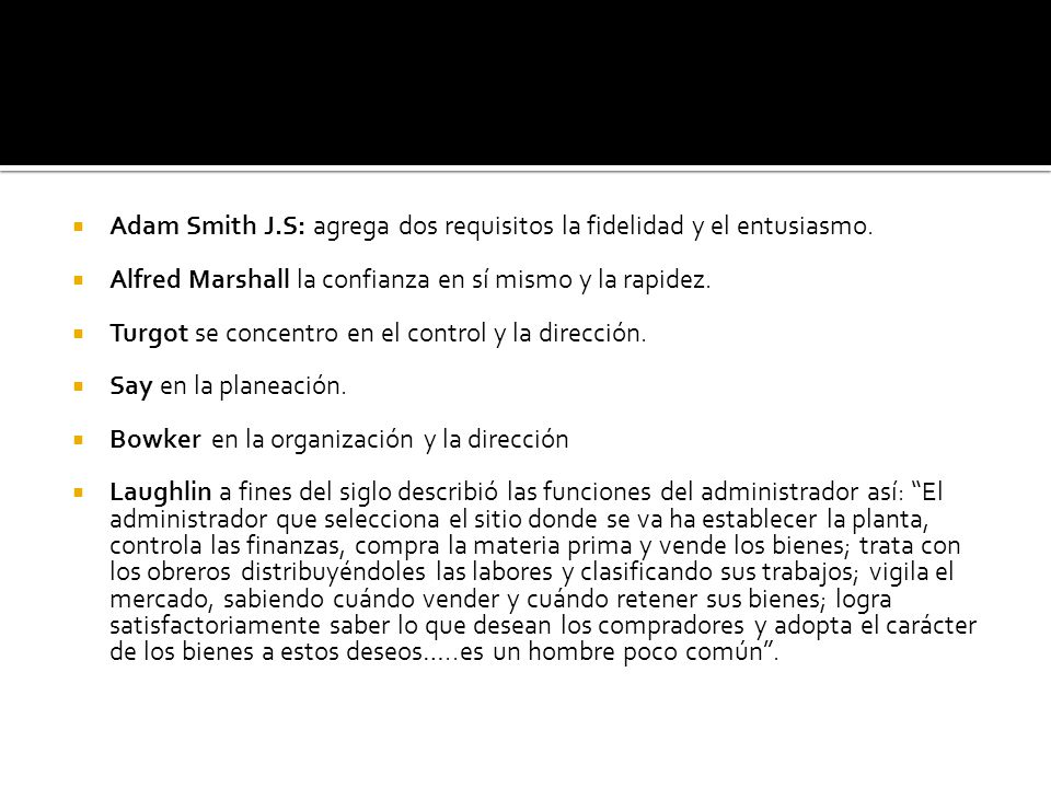 Adam Smith J.S: agrega dos requisitos la fidelidad y el entusiasmo.