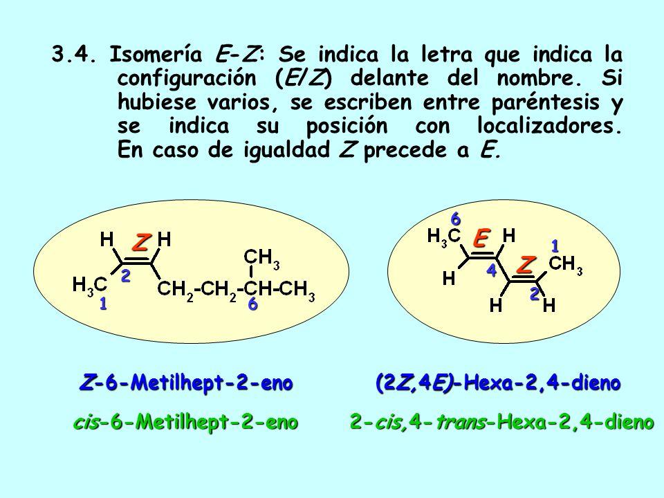 3. 4. Isomería E-Z: Se indica la letra que indica la