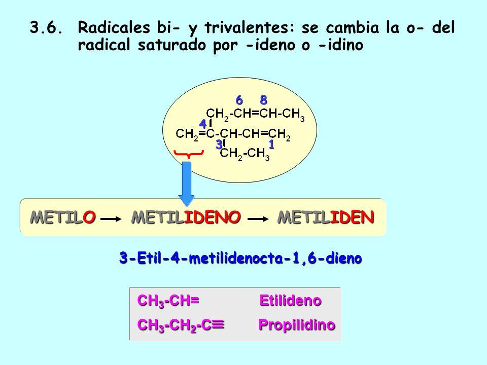 3. 6. Radicales bi- y trivalentes: se cambia la o- del