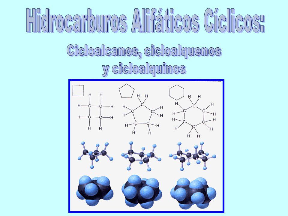 Hidrocarburos Alifáticos Cíclicos: Cicloalcanos, cicloalquenos