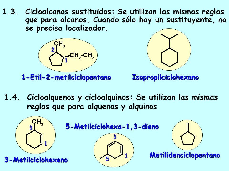 1. 3. Cicloalcanos sustituidos: Se utilizan las mismas reglas