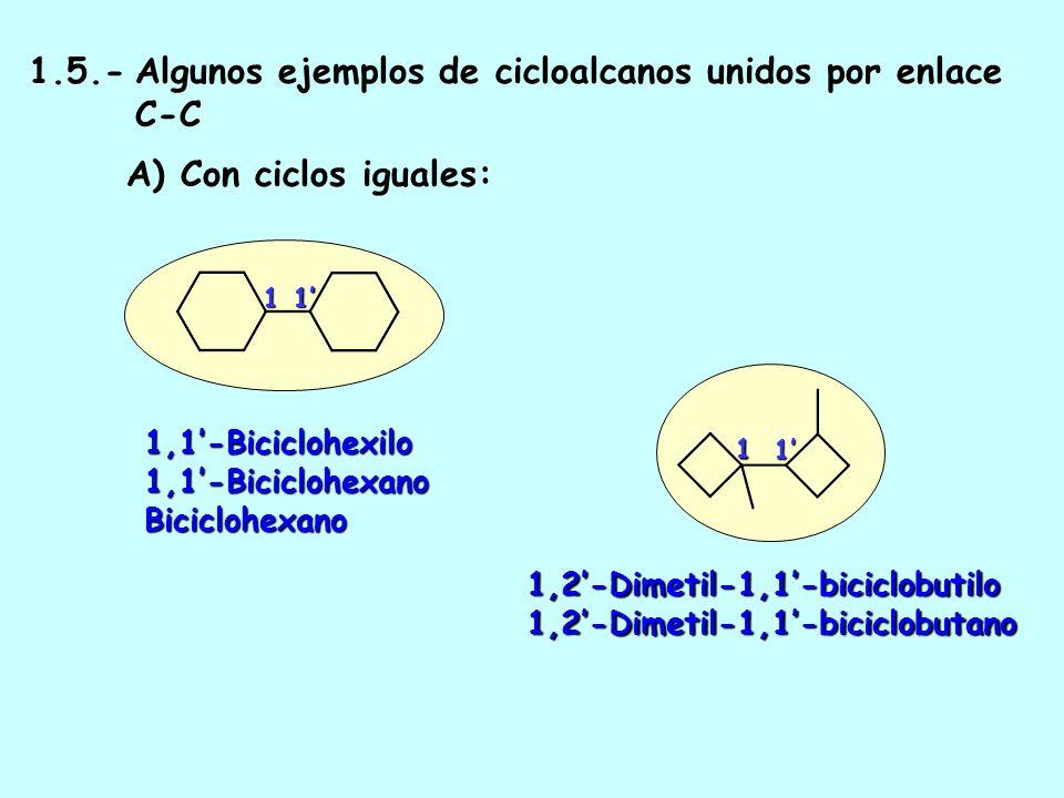 1.5.- Algunos ejemplos de cicloalcanos unidos por enlace C-C