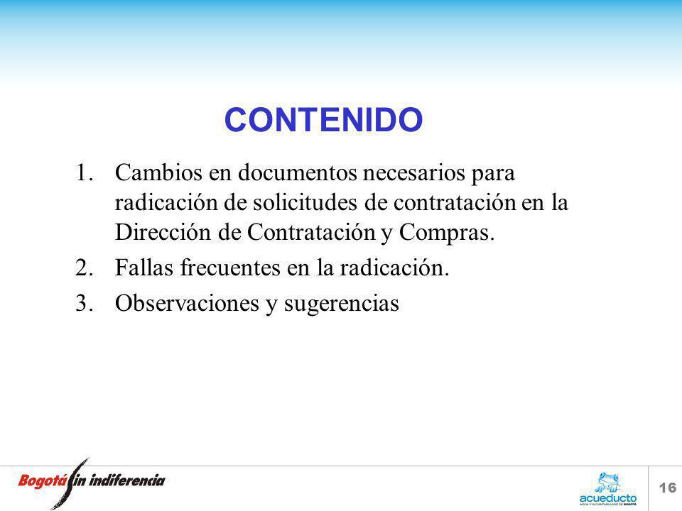 CONTENIDO Cambios en documentos necesarios para radicación de solicitudes de contratación en la Dirección de Contratación y Compras.