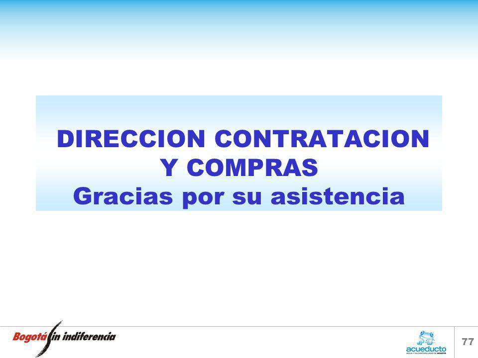 DIRECCION CONTRATACION Y COMPRAS Gracias por su asistencia