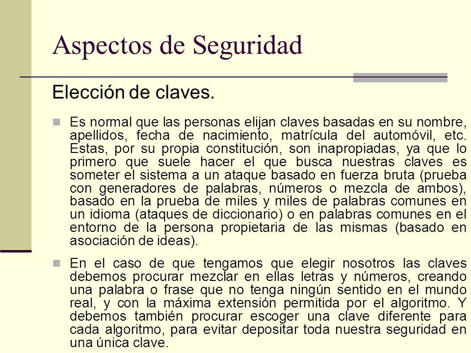 Aspectos de Seguridad Elección de claves.