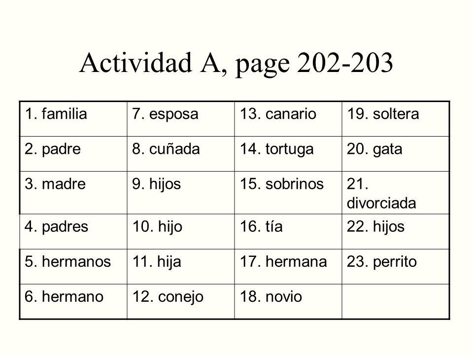 Actividad A, page 202-203 1. familia 7. esposa 13. canario 19. soltera