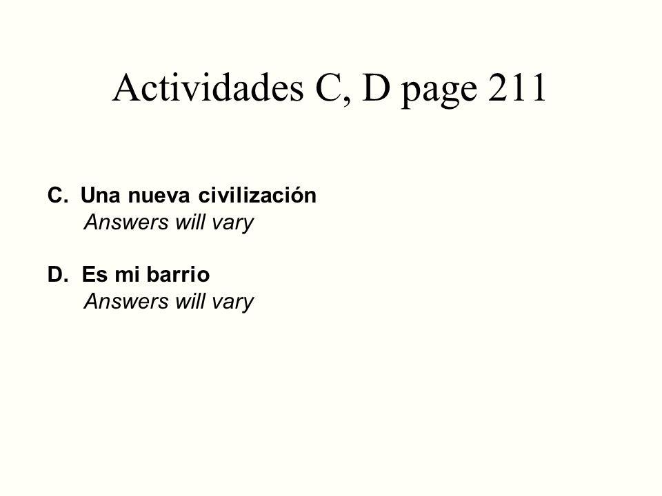 Actividades C, D page 211 Una nueva civilización Answers will vary