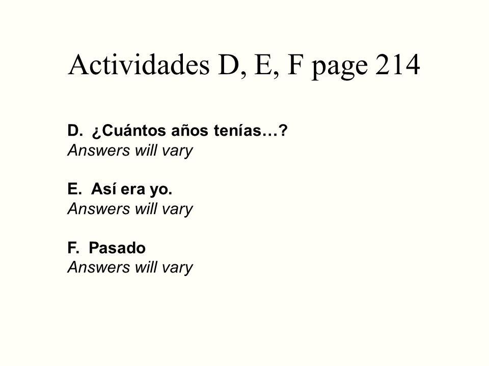 Actividades D, E, F page 214 ¿Cuántos años tenías… Answers will vary