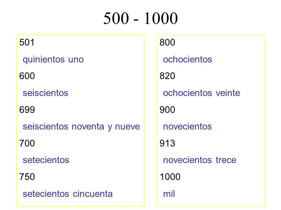 500 - 1000 501 quinientos uno 600 seiscientos 699