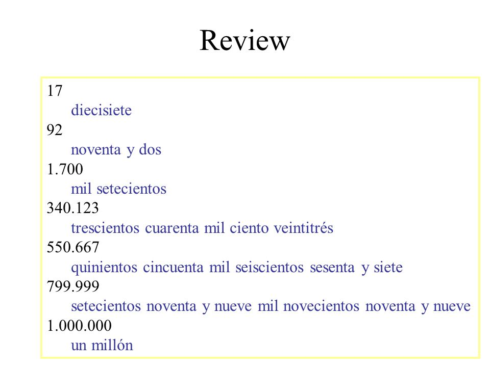 Review 17 diecisiete 92 noventa y dos 1.700 mil setecientos 340.123