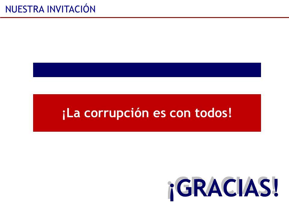 ¡La corrupción es con todos!