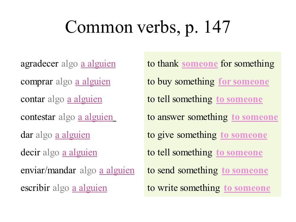 Common verbs, p. 147 agradecer algo a alguien comprar algo a alguien