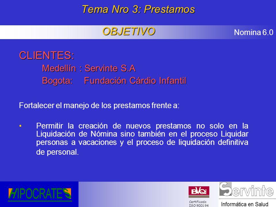 Tema Nro 3: Prestamos OBJETIVO CLIENTES: Medellín : Servinte S.A