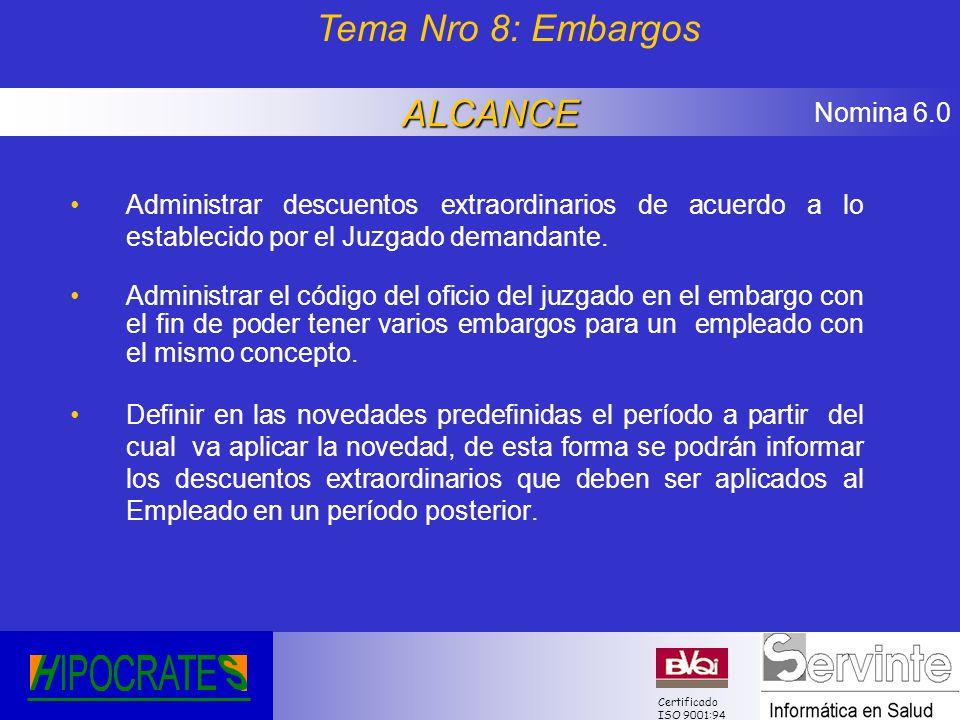 Tema Nro 8: Embargos ALCANCE