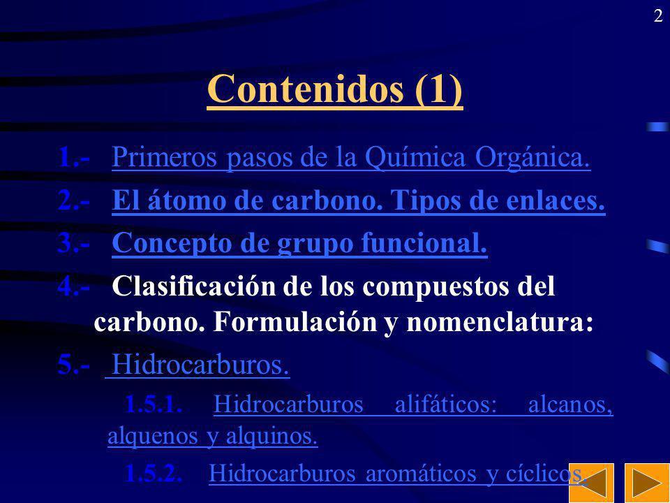 Contenidos (1) 1.- Primeros pasos de la Química Orgánica.