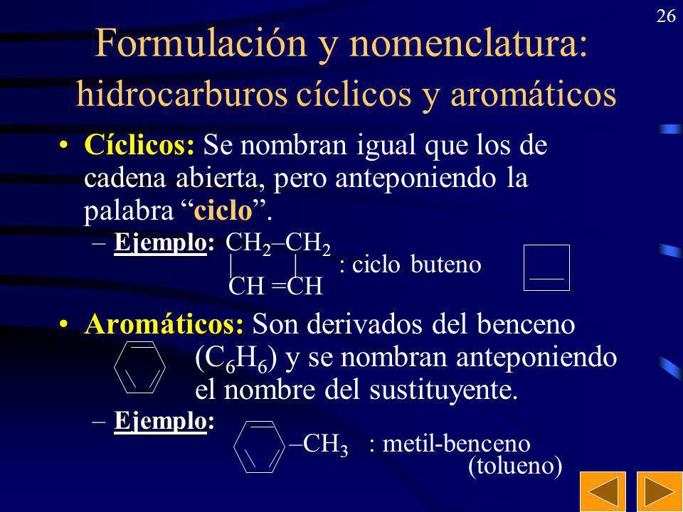Formulación y nomenclatura: hidrocarburos cíclicos y aromáticos
