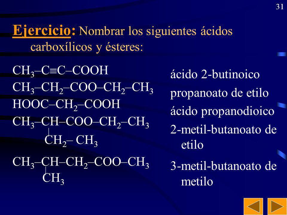 Ejercicio: Nombrar los siguientes ácidos carboxílicos y ésteres: