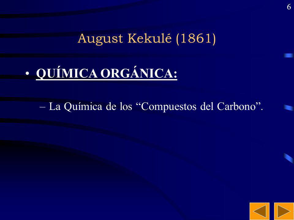 August Kekulé (1861) QUÍMICA ORGÁNICA: