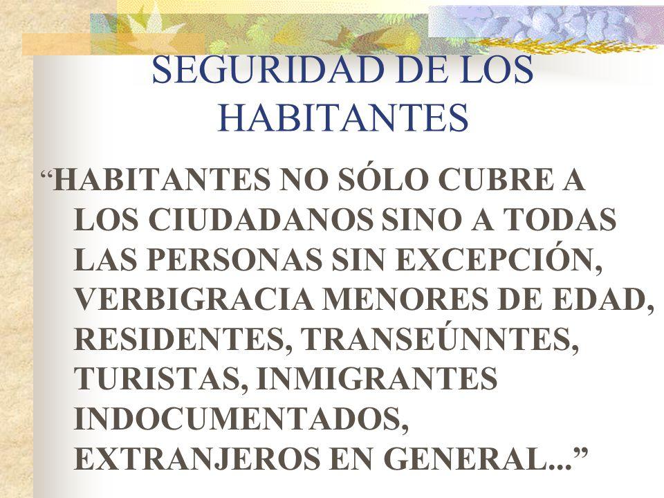 SEGURIDAD DE LOS HABITANTES
