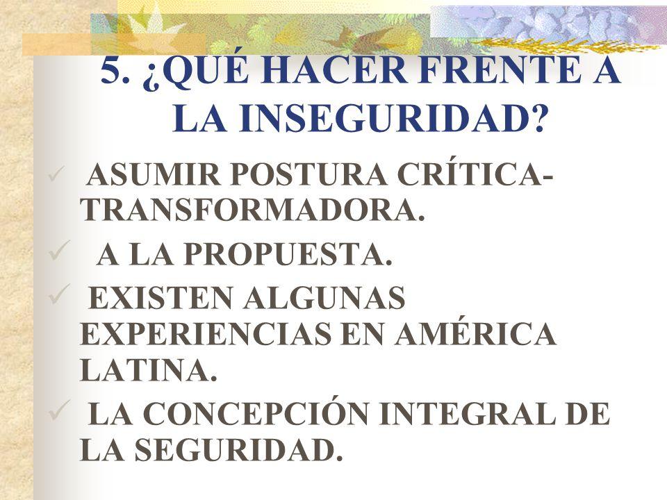 5. ¿QUÉ HACER FRENTE A LA INSEGURIDAD