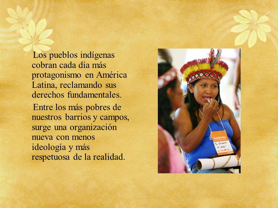 Los pueblos indígenas cobran cada día más protagonismo en América Latina, reclamando sus derechos fundamentales.