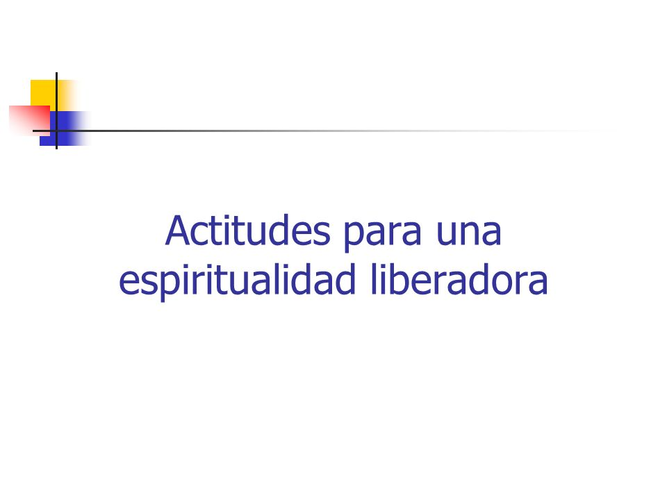 Actitudes para una espiritualidad liberadora