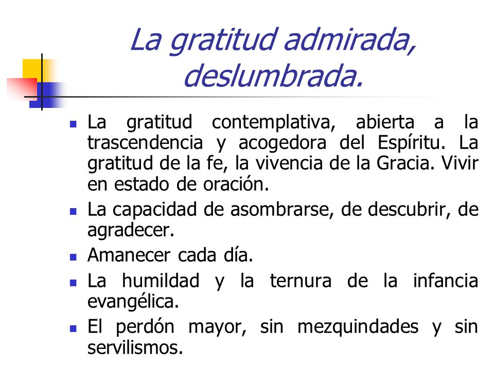 La gratitud admirada, deslumbrada.